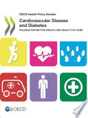 Oecd Health Policy Studies Cardiovascular Disease And Diabetes Policies For Better Health And Quality Of Care