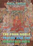 The Four Noble Truths And The Eightfold Path (Annotated Edition)