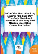 100 of the Most Shocking Reviews No Easy Day