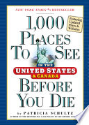 """1,000 Places to See in the United States and Canada Before You Die, updated ed."" by Patricia Schultz"