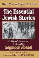 The Essential Jewish Stories  God  Torah  Israel   Faith