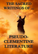 The Sacred Writings of Pseudo Clementine Literature