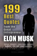 Elon Musk  199 Best Quotes from the Great Entrepreneur Book