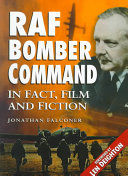 RAF Bomber Command in Fact  Film and Fiction