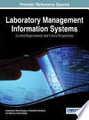 Laboratory Management Information Systems  Current Requirements and Future Perspectives Book