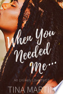 When You Needed Me