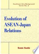 Evolution of ASEAN Japan Relations