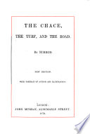 The Chace  the Turf  and the Road  By Nimrod  with illustrations by H  Alken  and a portrait by D  Maclise  Three papers reprinted from the Quarterly Review