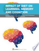 Impact of Diet on Learning  Memory and Cognition