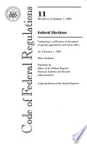 Code of Federal Regulations, Title 11, Federal Elections, Revised as of January 1 2006