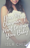 Dear Mr. Chairman, I Want to Have Your Baby
