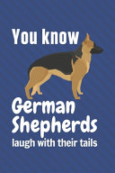 You Know German Shepherds Laugh with Their Tails