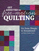 Get Addicted to Free Motion Quilting