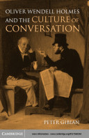 Oliver Wendell Holmes and the Culture of Conversation