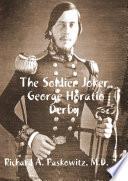 The Soldier Joker George Horatio Derby