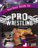 The Kids  Guide to Pro Wrestling