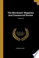 The Merchants' Magazine And Commercial Review;