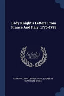 Lady Knight s Letters from France and Italy  1776 1795