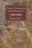 Historic Protestantism and Predestination