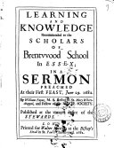 Learning and knowledge recommended to the scholars of Brentwood school  in a sermon