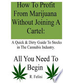 How to Profit from Marijuana Without Joining a Cartel: a Quick and Dirty Guide to Stocks in the Cannabis Industry