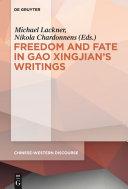 Polyphony Embodied - Freedom and Fate in Gao Xingjian's Writings