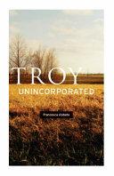 Troy, Unincorporated [Pdf/ePub] eBook