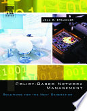 """Policy-Based Network Management: Solutions for the Next Generation"" by John Strassner, John S. Strassner"