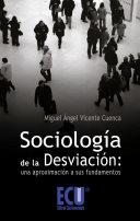 Sociología de la desviación: una aproximación a sus fundamentos