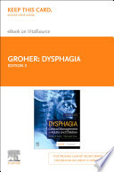 """Dysphagia E-Book: Clinical Management in Adults and Children"" by Michael E. Groher, Michael A. Crary"