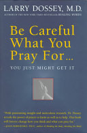 Be careful what you pray for-- you just might get it