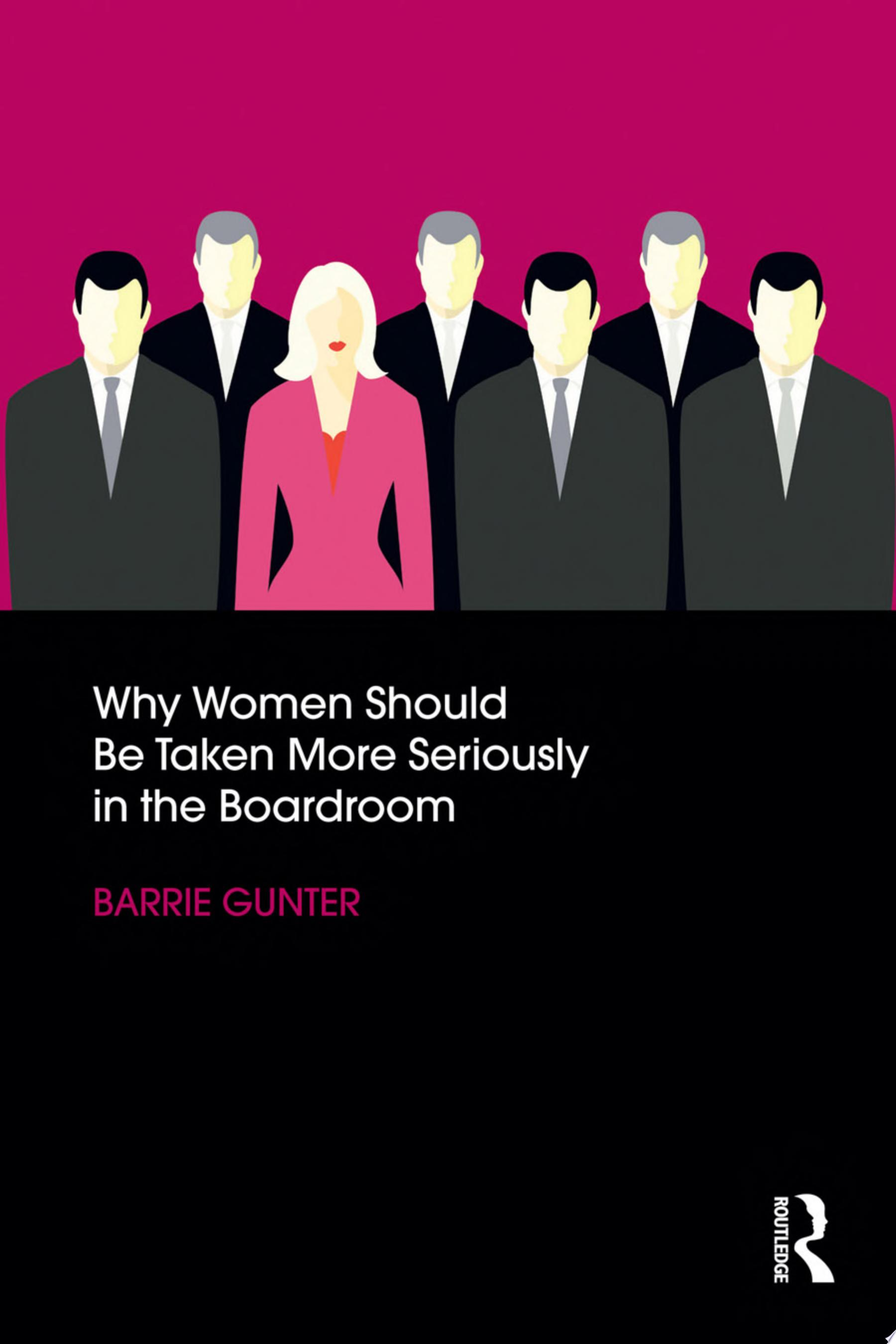 Why Women Should Be Taken More Seriously in the Boardroom