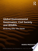 Global Environmental Governance Civil Society And Wildlife