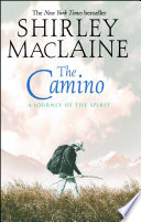 """The Camino: A Journey of the Spirit"" by Shirley MacLaine"