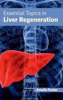 Essential Topics in Liver Regeneration Book