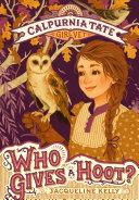 Who Gives a Hoot?: Calpurnia Tate, Girl Vet Pdf/ePub eBook