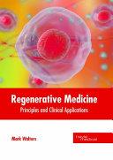 Regenerative Medicine  Principles and Clinical Applications Book