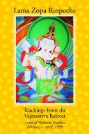 Teachings from the Vajrasattva Retreat