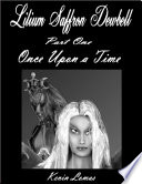 Lilium Saffron Dewbell   Part One   Once Upon a Time Book