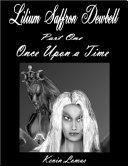 Lilium Saffron Dewbell - Part One - Once Upon a Time Pdf/ePub eBook