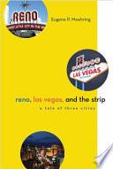 Reno  Las Vegas  and the Strip