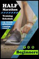 Half Marathon Training Schedule for Beginners