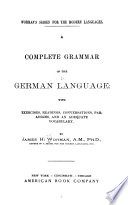 A complete grammar of the German language...