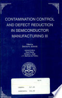 Proceedings of the Symposium on Contamination Control and Defect Reduction in Semiconductor Manufacturing III Book