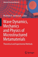 Wave Dynamics Mechanics And Physics Of Microstructured Metamaterials Book PDF