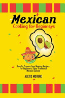 Mexican Cooking for Beginners