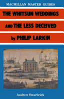 Larkin: The Whitsun Weddings and The Less Deceived