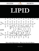 Lipid 259 Success Secrets   259 Most Asked Questions on Lipid   What You Need to Know