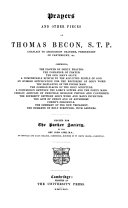 Prayers and Other Pieces of Thomas Becon  S T P  Chaplain to Archbishop Cranmer  Prebendary of Canterbury   c