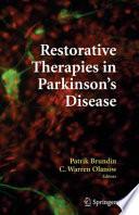 Restorative Therapies in Parkinson s Disease
